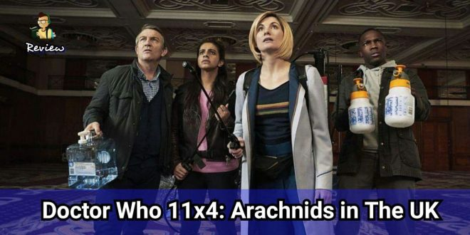 Séries | Doctor Who 11×4: Arachnids in The UK | Review
